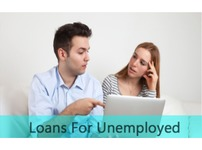 Unemployed People too enjoy the Loan Facility