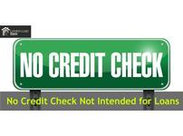 No Credit Check Not Intended for Loans