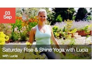 Saturday Rise & Shine Yoga with Lucia
