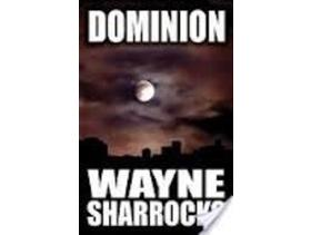 Thriller Novel: Dominion by Wayne Sharrocks 7.99 - Diss - Dominion (paperback thriller) by Wayne Sharrocks ISBN-10: 1843863855 ISBN-13: 978-1843863854 Literary Reviews: ' A strong well-written thriller that provided psychological insights, fast-pace action and prose that was both sharp and realistic...' T - Diss