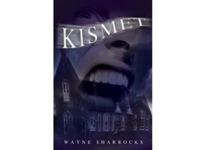 Contemporary Thriller: Kismet by Wayne Sharrocks
