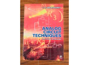Analog Circuit Techniques: With Digital Interfacing by T. H. Wilmshurst, Book