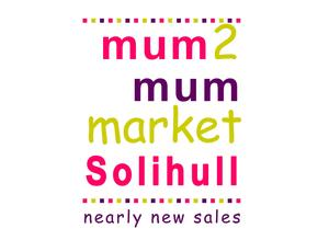 Mum2mum Market Nearly new sale- Solihull Nov 11th 10.30am